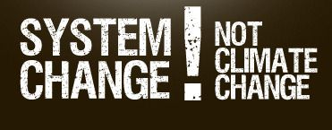System Change Not Climate Change What Does It Mean Where