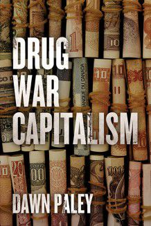 This new documentary book connects foreign companies to terror in Latin America: Drug War Capitalism by Dawn Paley.