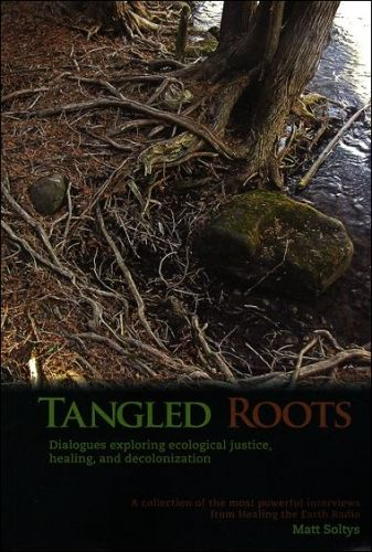 Tangled Roots: Dialogues exploring ecological justice, healing, and decolonization