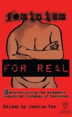Feminism FOR REAL: A Slam on Feminism in Academia