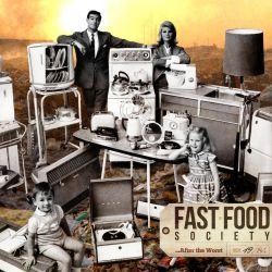 Fast Food Society ...After The Worst