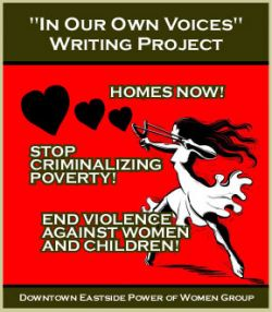 """The Downtown Eastside Power of Women Group Presents """"In Our Own Voices"""" Writing Project!"""