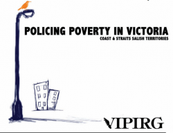 Out of Sight: Policing Poverty in Victoria, Coast and Straits Salish Territories